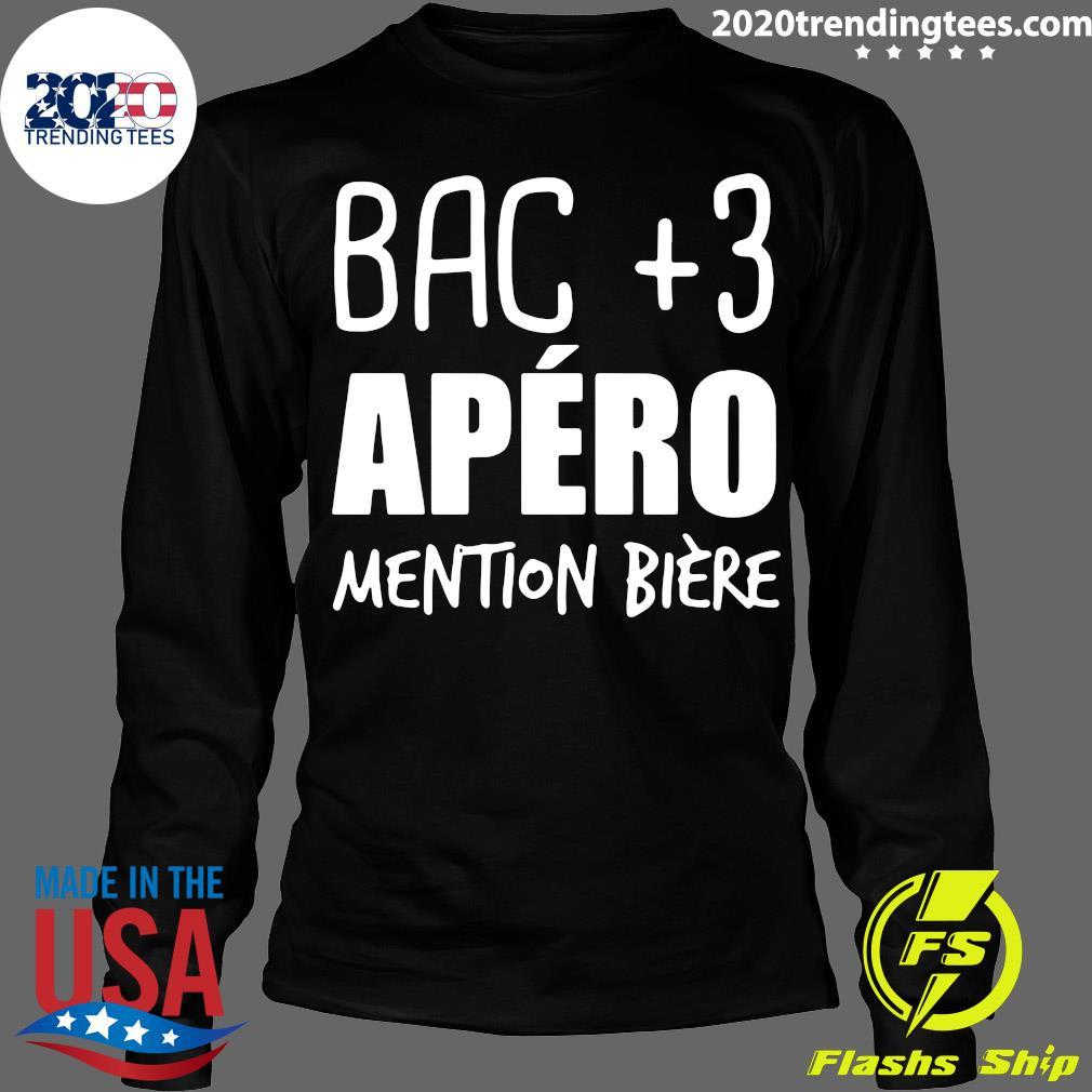 Bac +3 Apéro Mention Bière Shirt Longsleeve