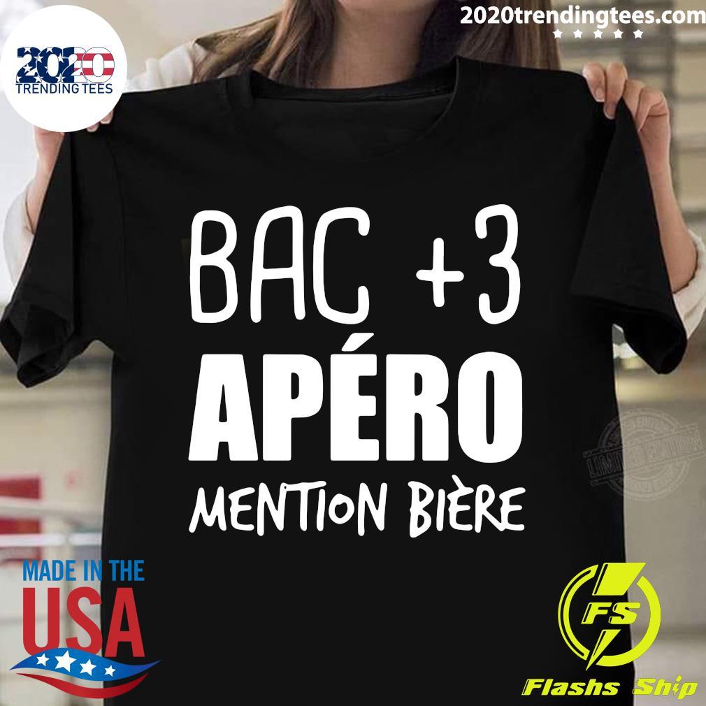 Bac +3 Apéro Mention Bière Shirt