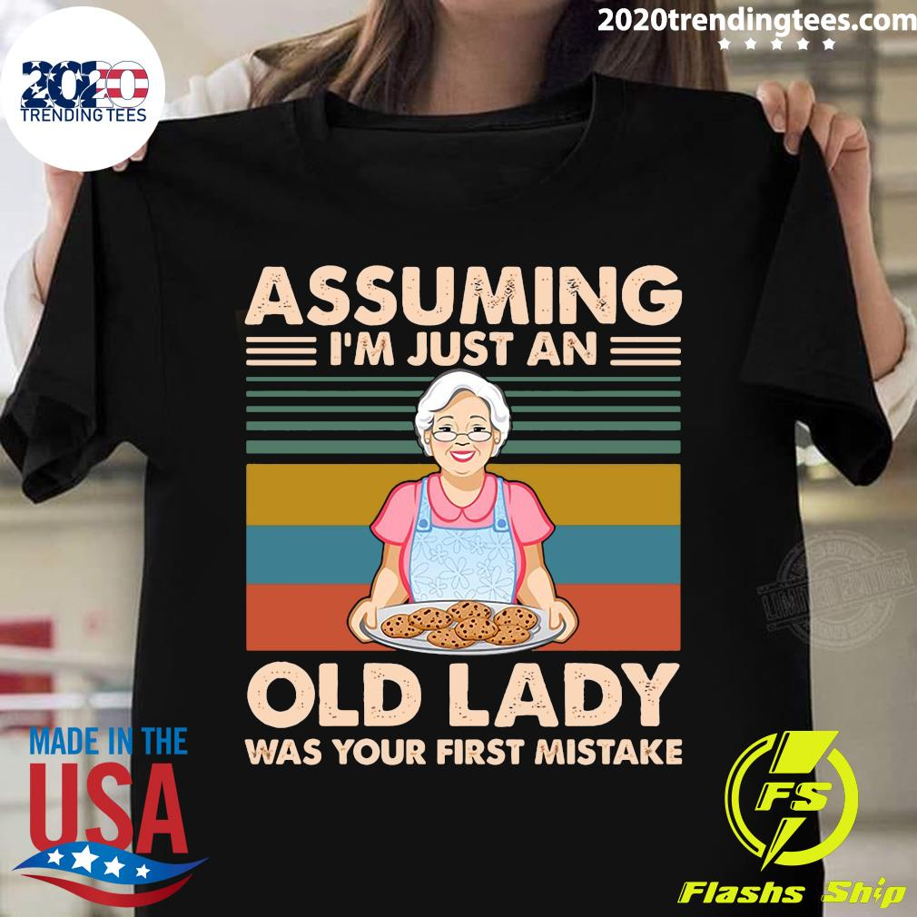 Baker Assuming I'm An Old Lady Was Your Mistake Vintage Shirt