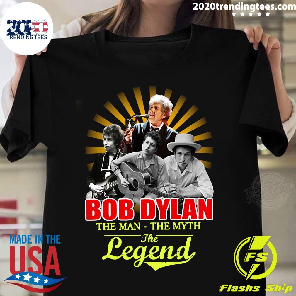 Bob Dylan The Man - The Myth The Legend Shirt