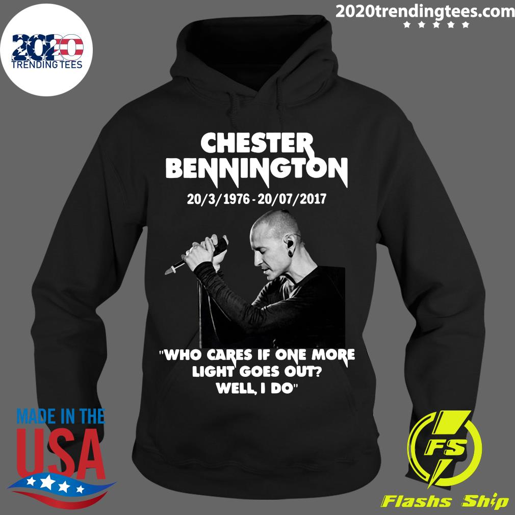 Chester Bennington Who Cares If One More Light Goes Out Well I Do Shirt Hoodie