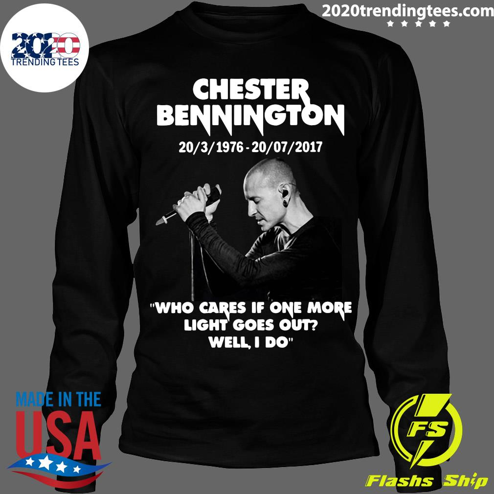 Chester Bennington Who Cares If One More Light Goes Out Well I Do Shirt Longsleeve