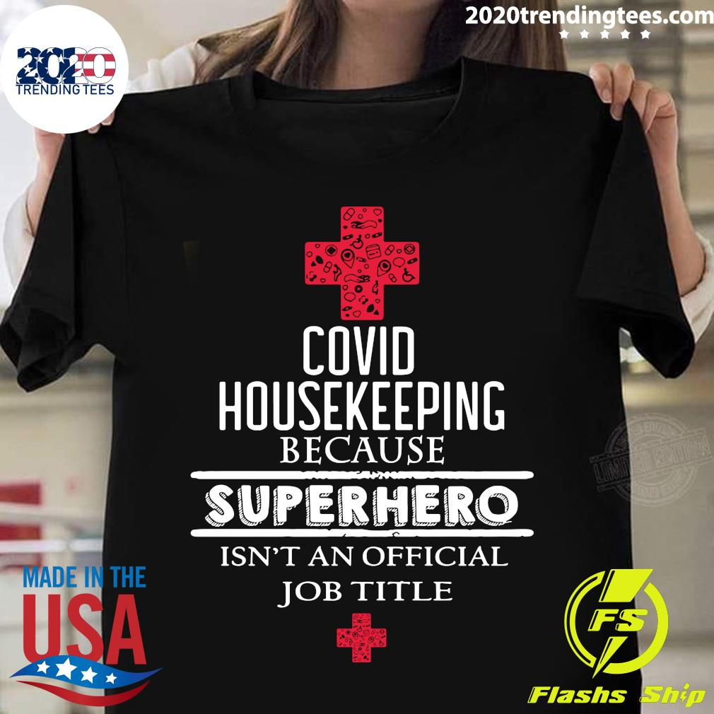 Covid Housekeeping Because Superhero Isn't An Official Job Title Shirt