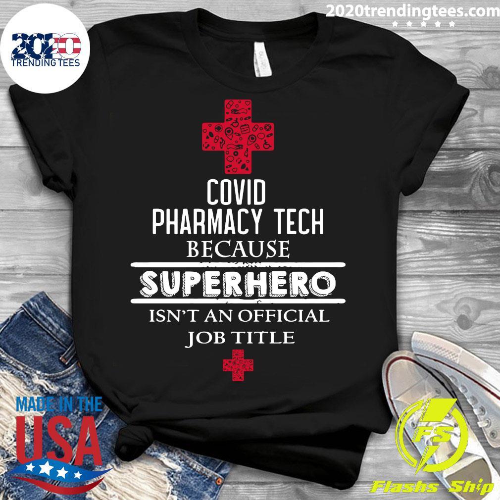 Covid Pharmacy Tech Because Superhero Isn't An Official Job Title Shirt Ladies tee