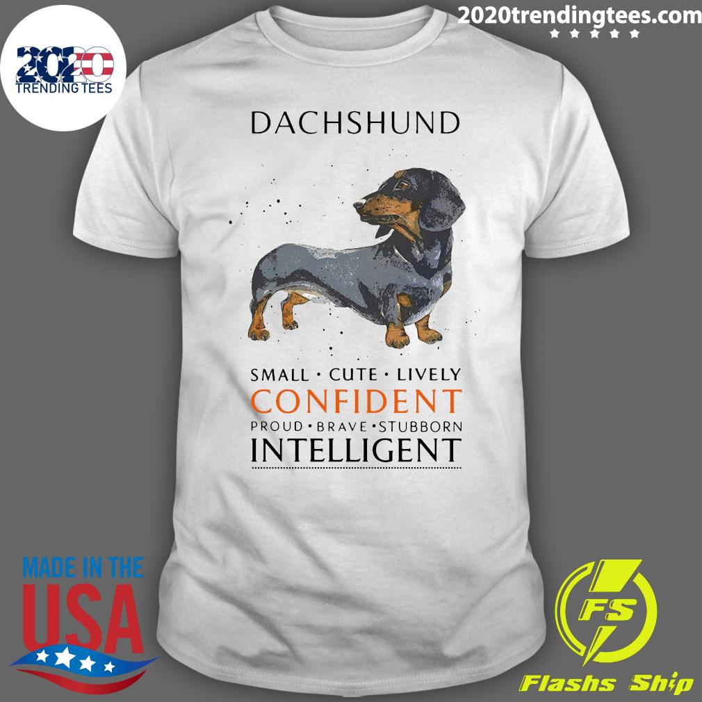Dachshund Small Cute Lively Confident Intelligent Shirt