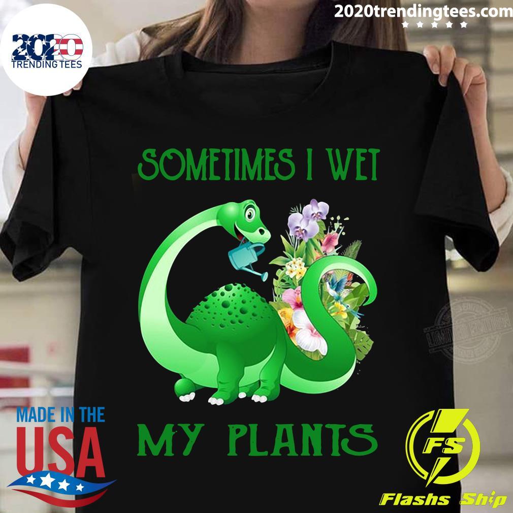 Dragon Sometimes I Wet My Plants Shirt