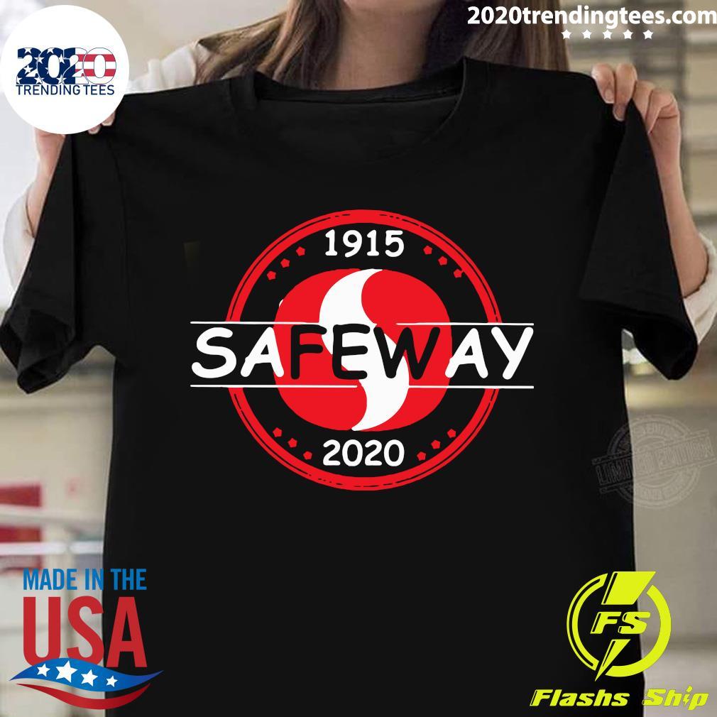 Funny 1915 Safeway 2020 Logo Shirt