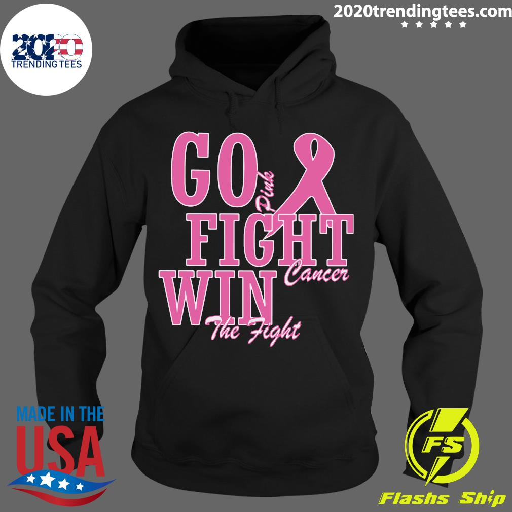 Go Pink Fight Cancer Win The Fight Breast Cancer Awareness Shirt Hoodie
