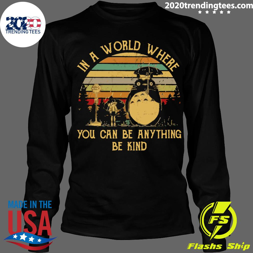 In A World Where You Can Be Anything Be Kind Vintage Retro Shirt Longsleeve