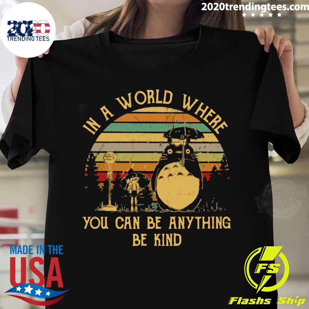 In A World Where You Can Be Anything Be Kind Vintage Retro Shirt