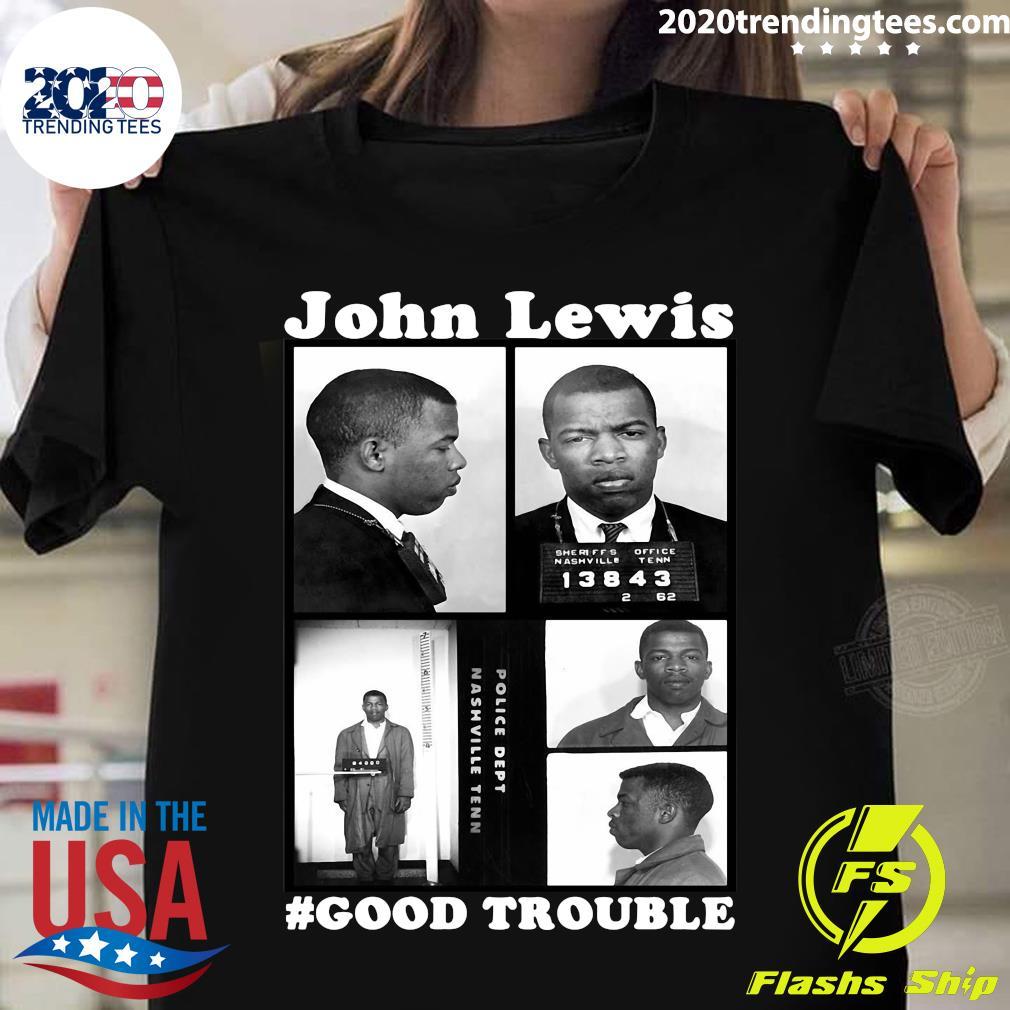 John Lewis Good Trouble Police Dept Nashville Tenn Shirt