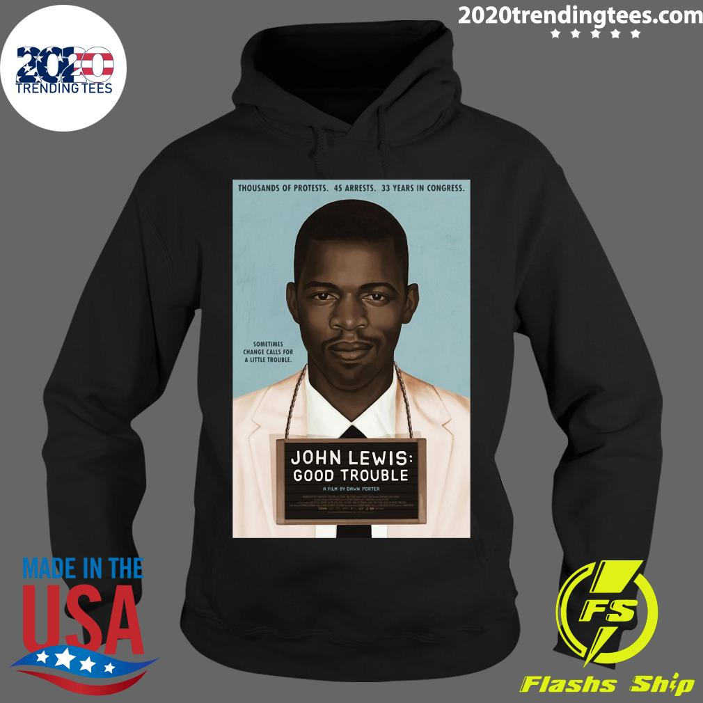 John Lewis Good Trouble Shirt Hoodie