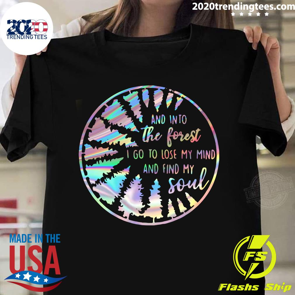 Jungle And Into The Forest I Go To Lose My Mind And Find My Soul Shirt