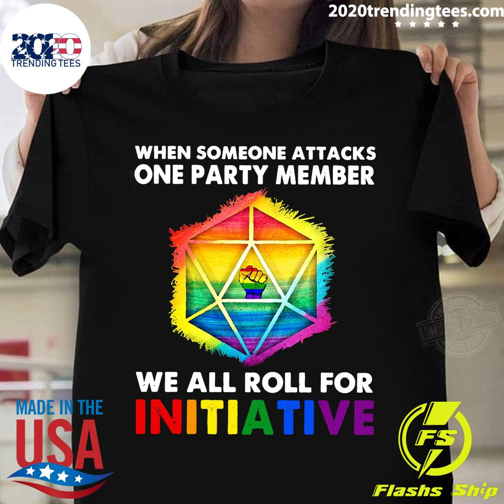 LGBT When Someone Attacks One Party Member We All Roll For Initiative Shirt