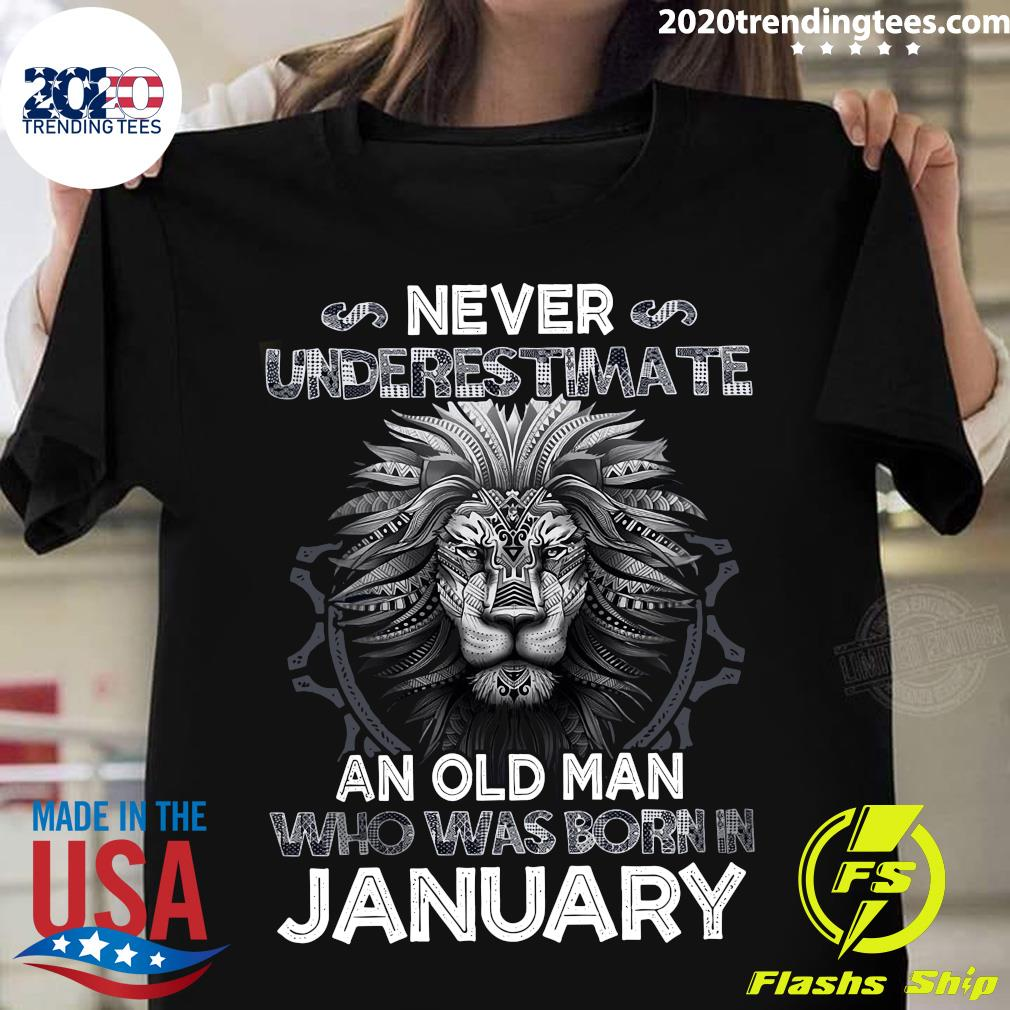 Lion Never Underestimate An Old Man Who Was Born In January Shirt