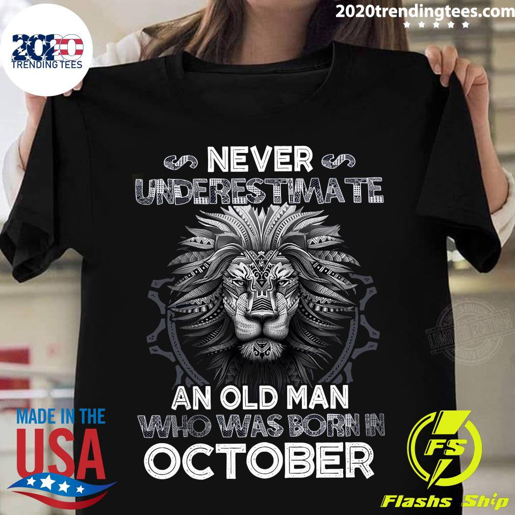 Lion Never Underestimate An Old Man Who Was Born In October Shirt