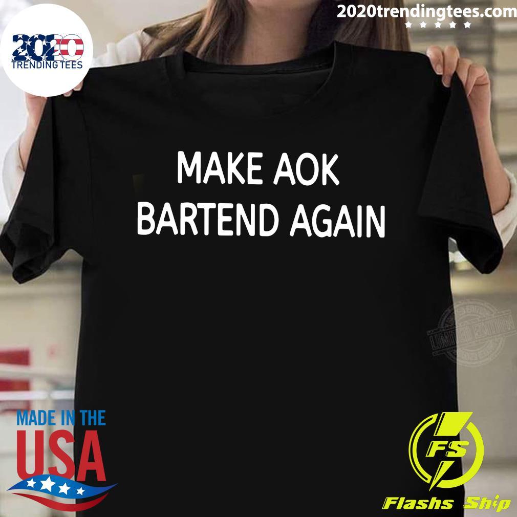 Make Aok Bartend Again Shirt