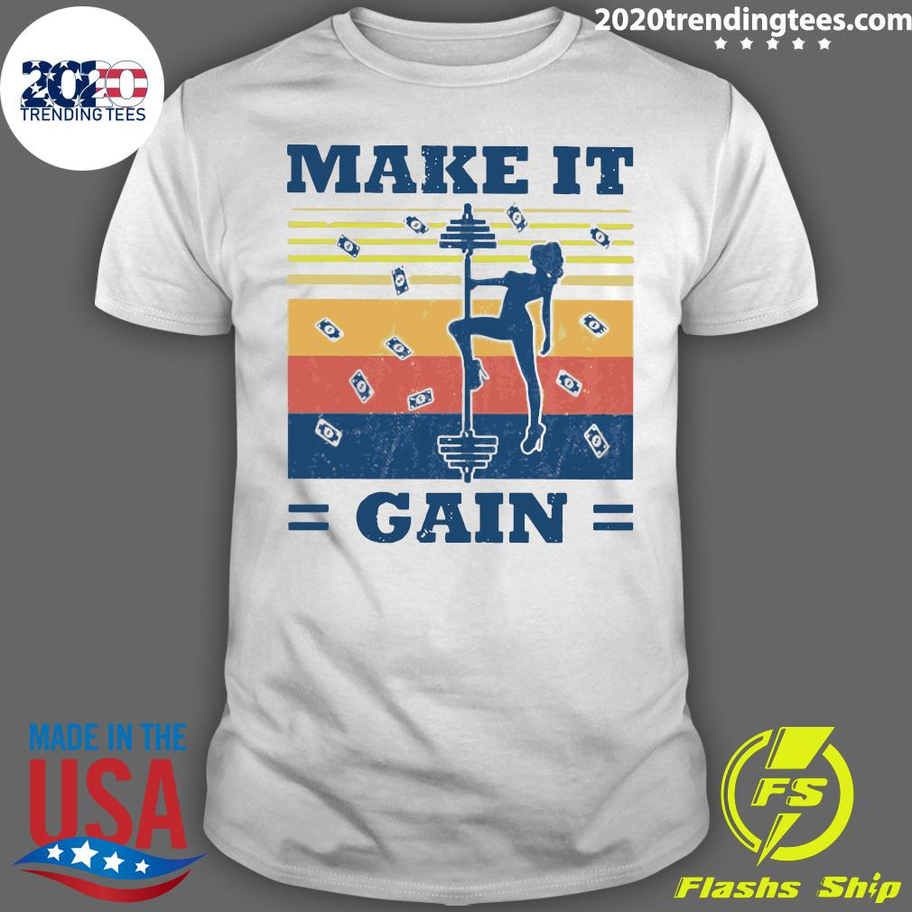 Make It Gain Vintages Shirt