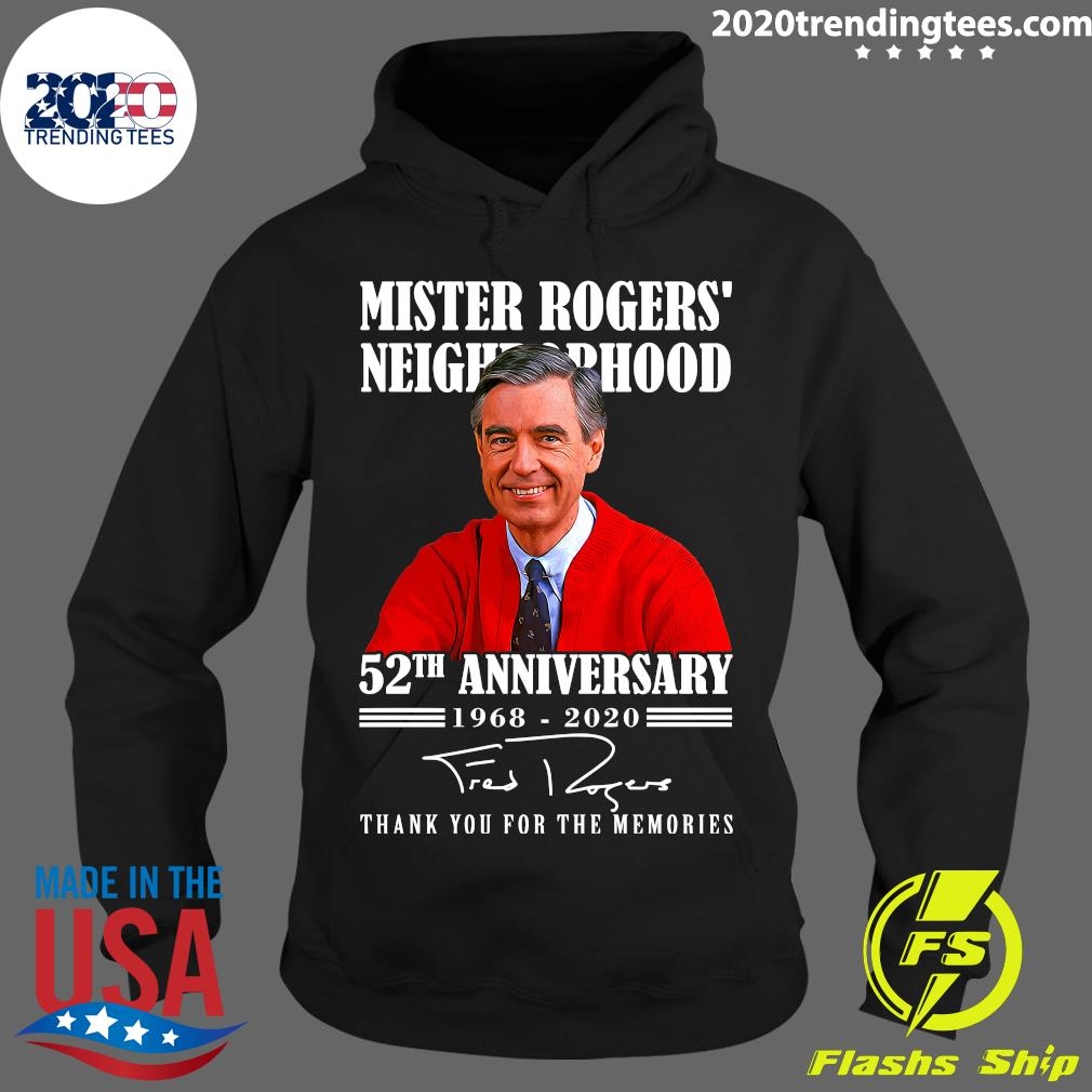 Mister Rogers Neighborhood 52th Anniversary 1968 2020 Thank You For The Memories Shirt Hoodie