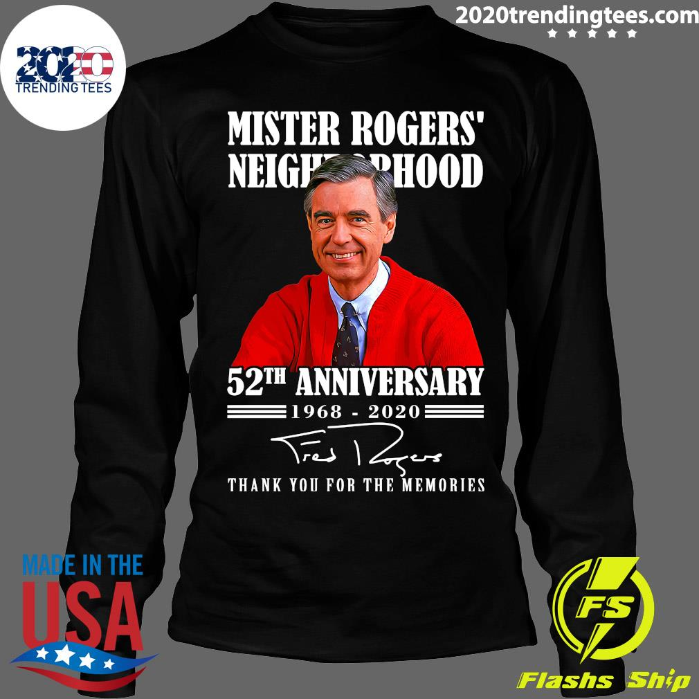 Mister Rogers Neighborhood 52th Anniversary 1968 2020 Thank You For The Memories Shirt Longsleeve