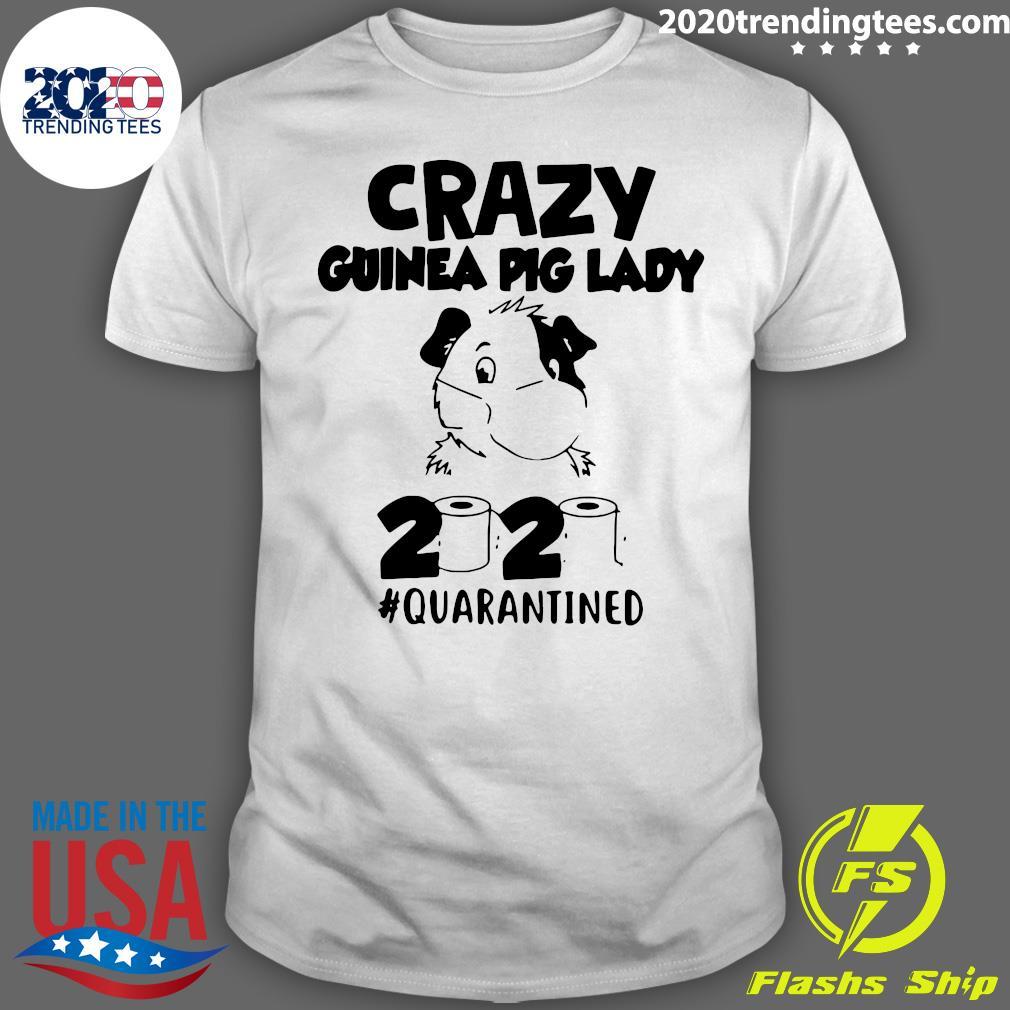 Official Crazy Guinea Pig Lady 2020 #Quarantined Shirt