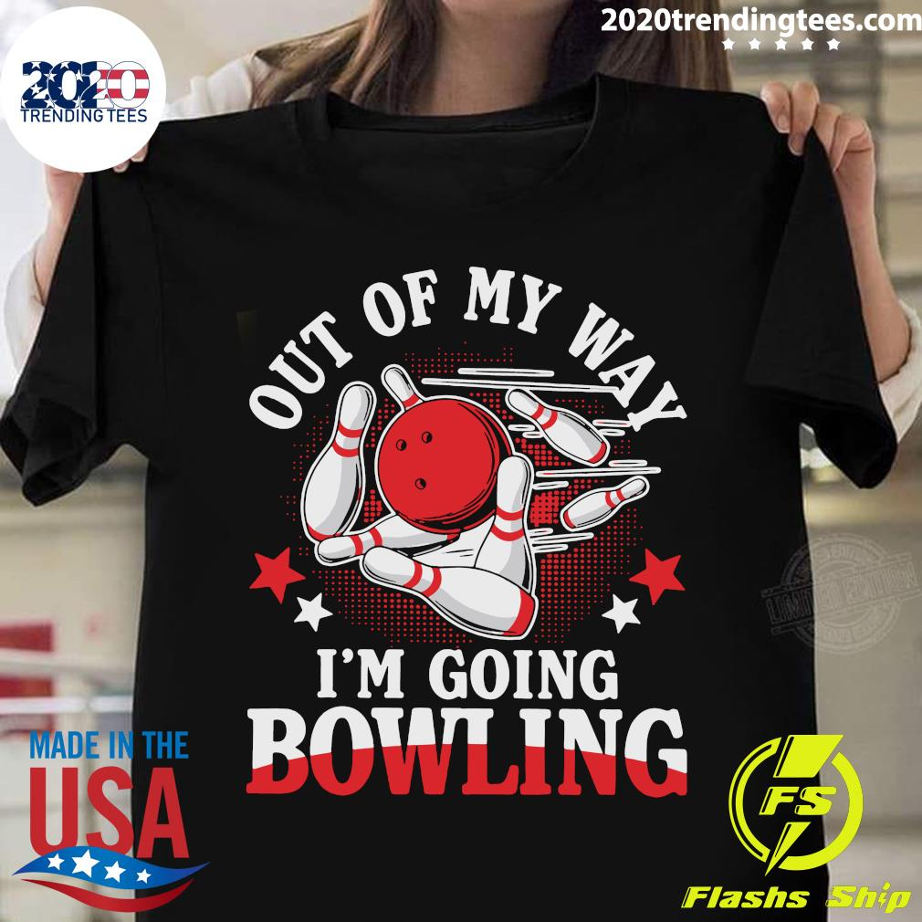 Out Of My Way I'm Going Bowling Shirt