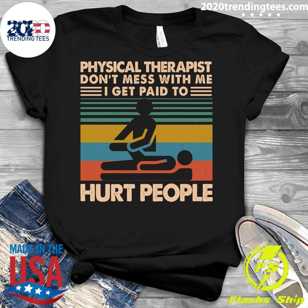 Physical Therapist Don't Mess With Me I Get Paid To Hurt People Vintage Shirt Ladies tee