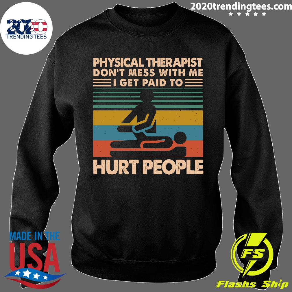 Physical Therapist Don't Mess With Me I Get Paid To Hurt People Vintage Shirt Sweater