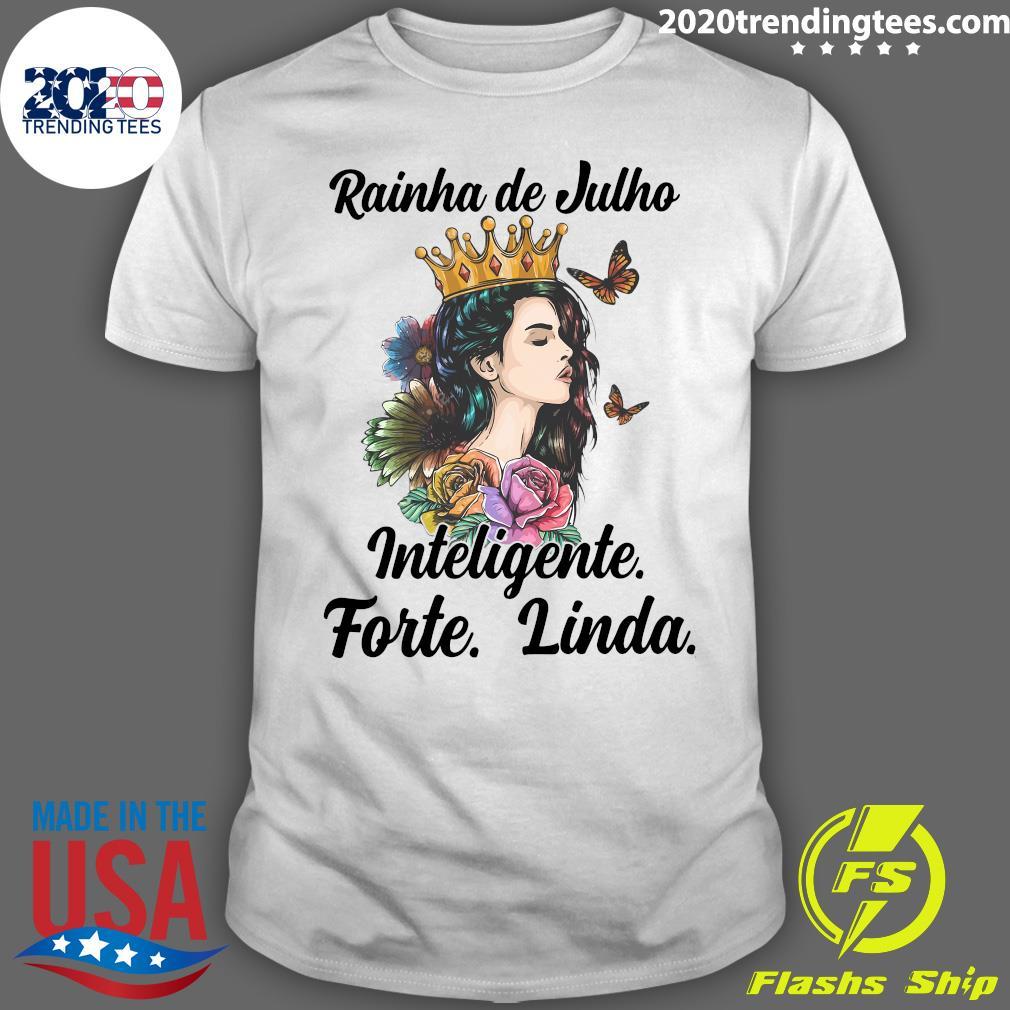 Rainha De Julho Inteligente Forte Linda Shirt
