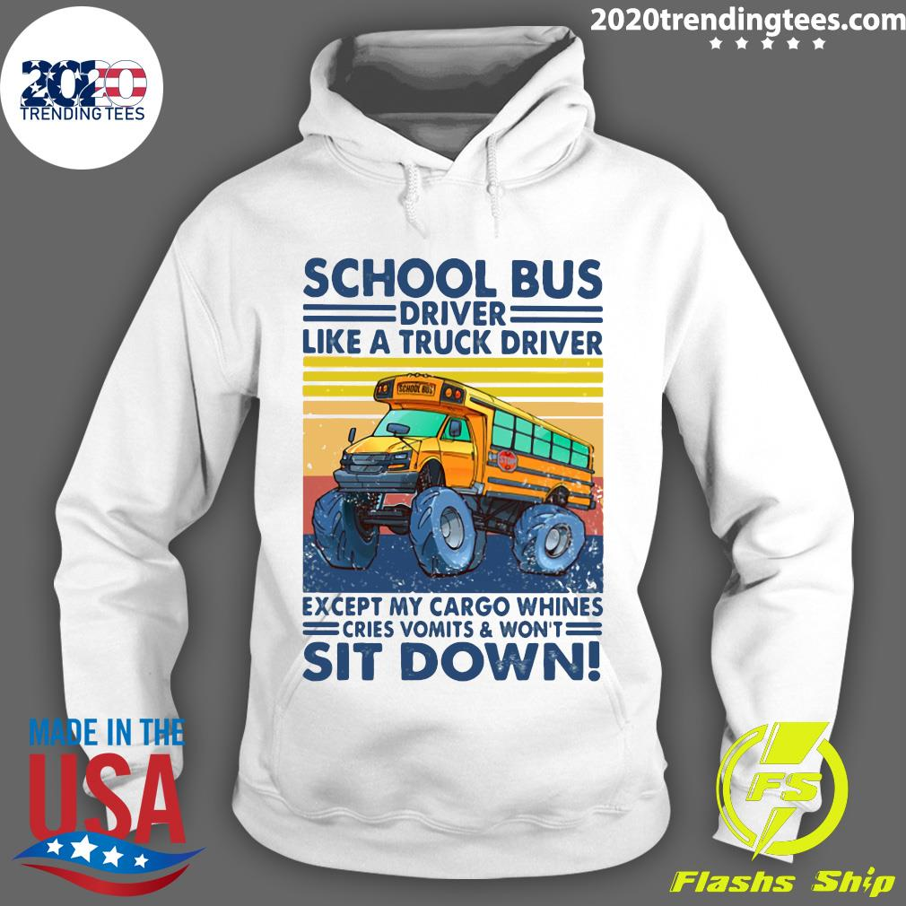 School Bus Driver Like A Truck Drivers Except My Cargo Whines Cries Vomits And Won't Sit Down Vintage Retro Shirt Hoodie