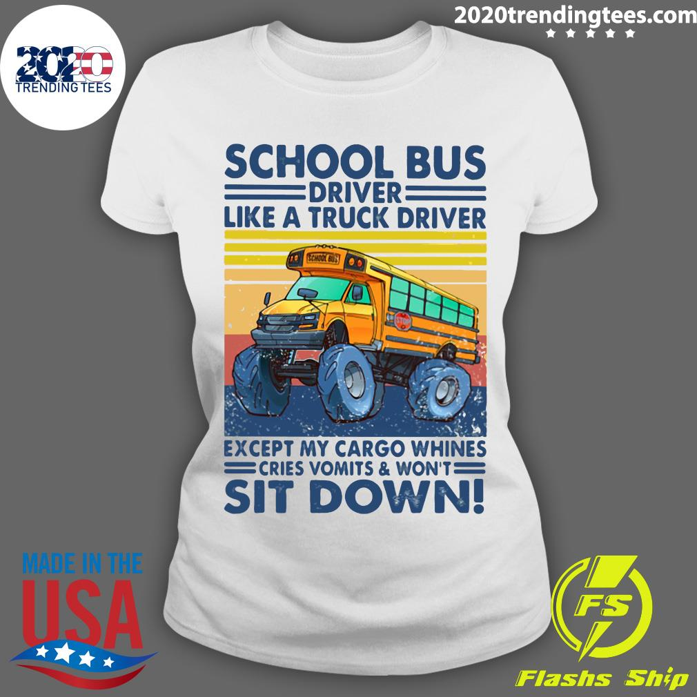 School Bus Driver Like A Truck Drivers Except My Cargo Whines Cries Vomits And Won't Sit Down Vintage Retro Shirt Ladies tee