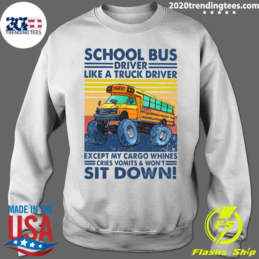 School Bus Driver Like A Truck Drivers Except My Cargo Whines Cries Vomits And Won't Sit Down Vintage Retro Shirt Sweater