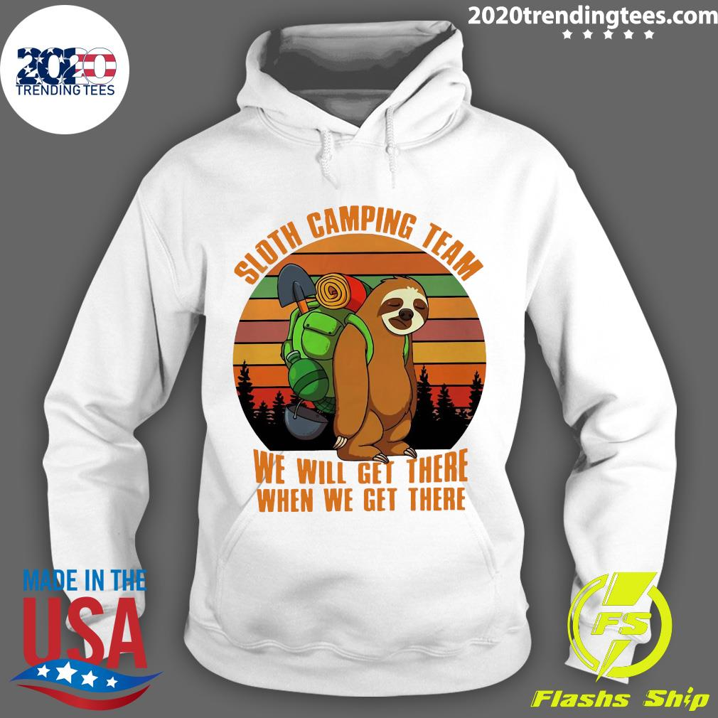 Sloth Camping Team We Will Get There When We Get There Vintage Shirt Hoodie
