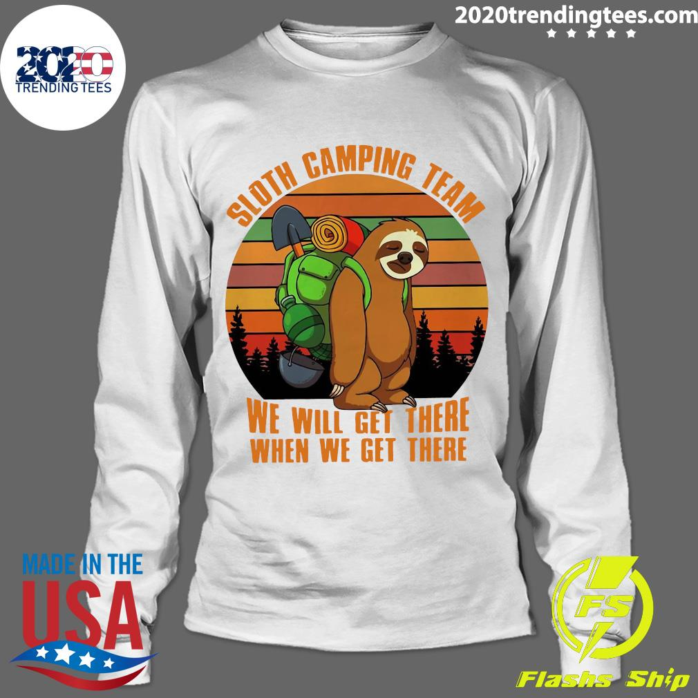 Sloth Camping Team We Will Get There When We Get There Vintage Shirt Longsleeve