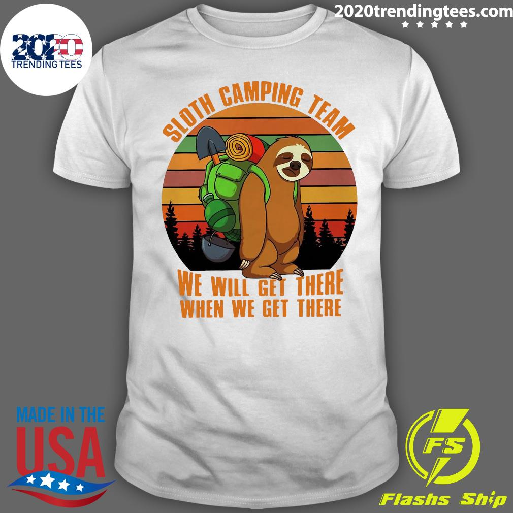 Sloth Camping Team We Will Get There When We Get There Vintage Shirt