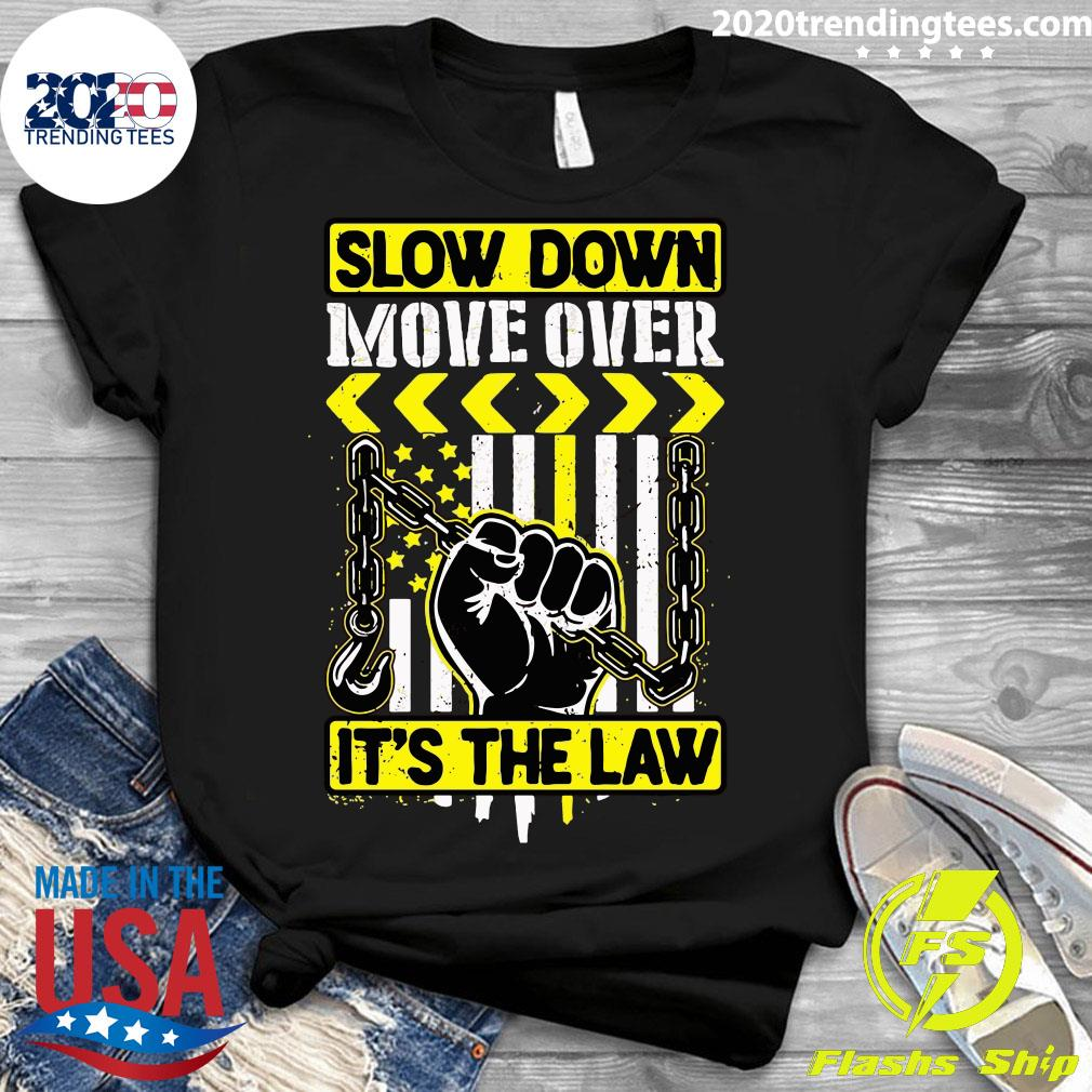 Slow Down Move Over It's The Law Shirt Ladies tee