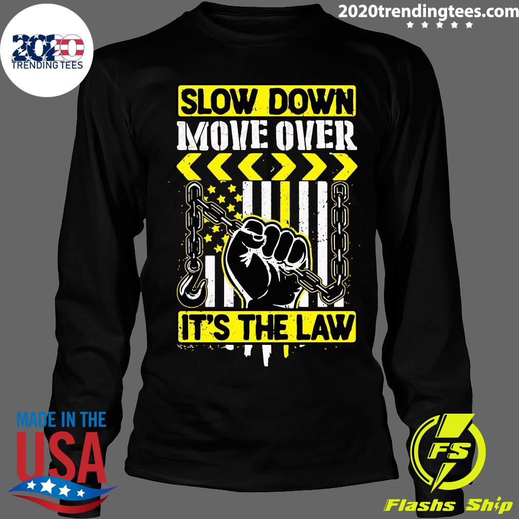 Slow Down Move Over It's The Law Shirt Longsleeve