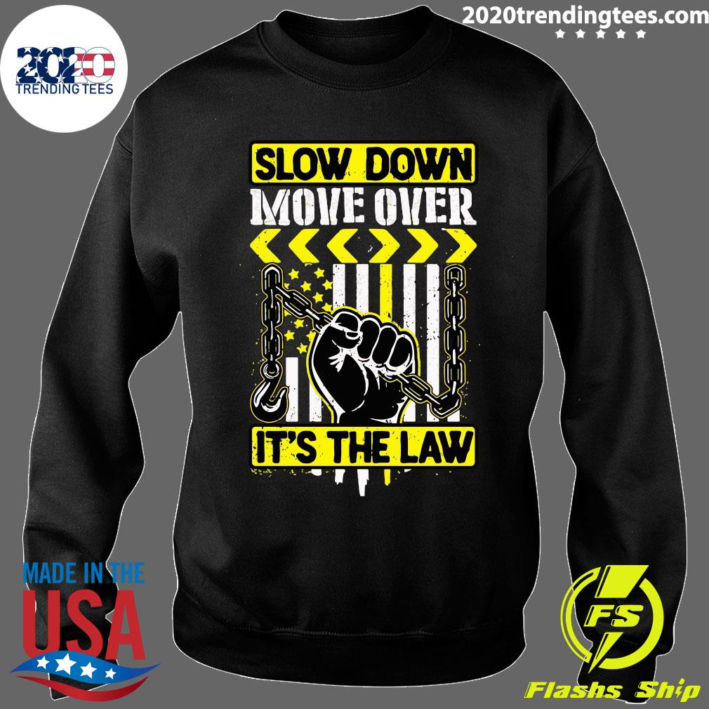 Slow Down Move Over It's The Law Shirt Sweater