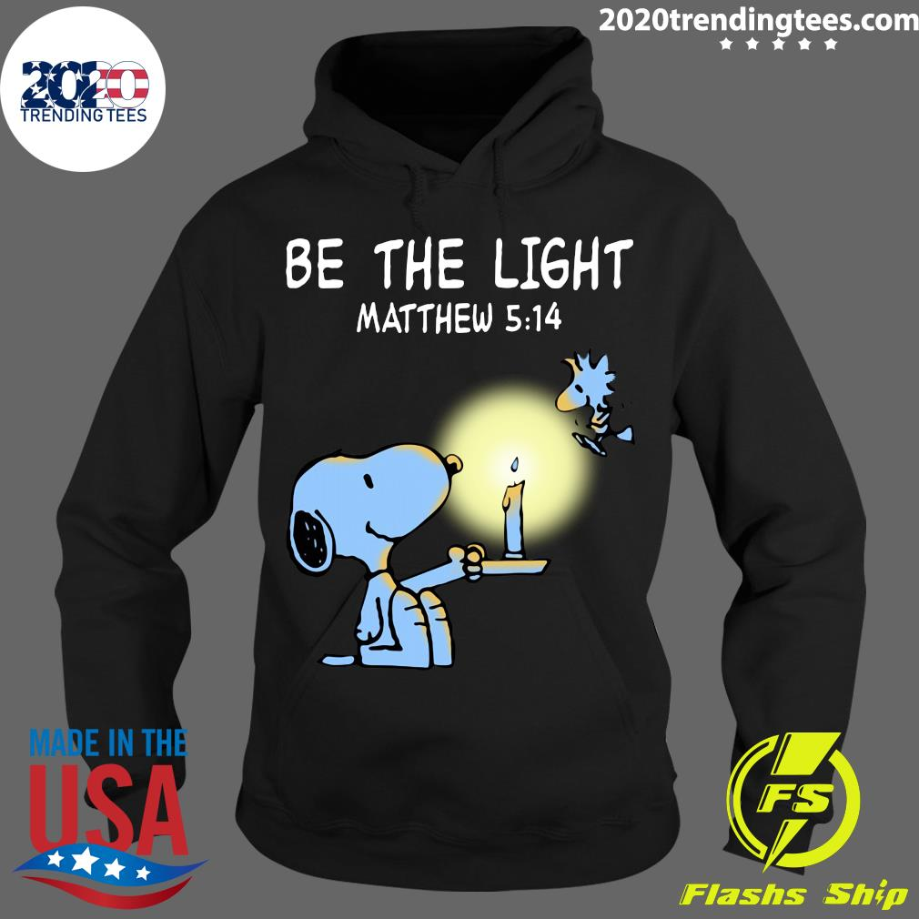 Snoopy and Woodstock Be The Light Matthew 514 Shirt Hoodie