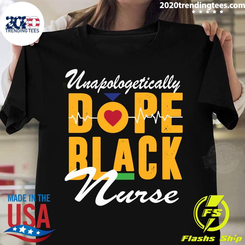 Unapologetically Dope Black Nurse shirt