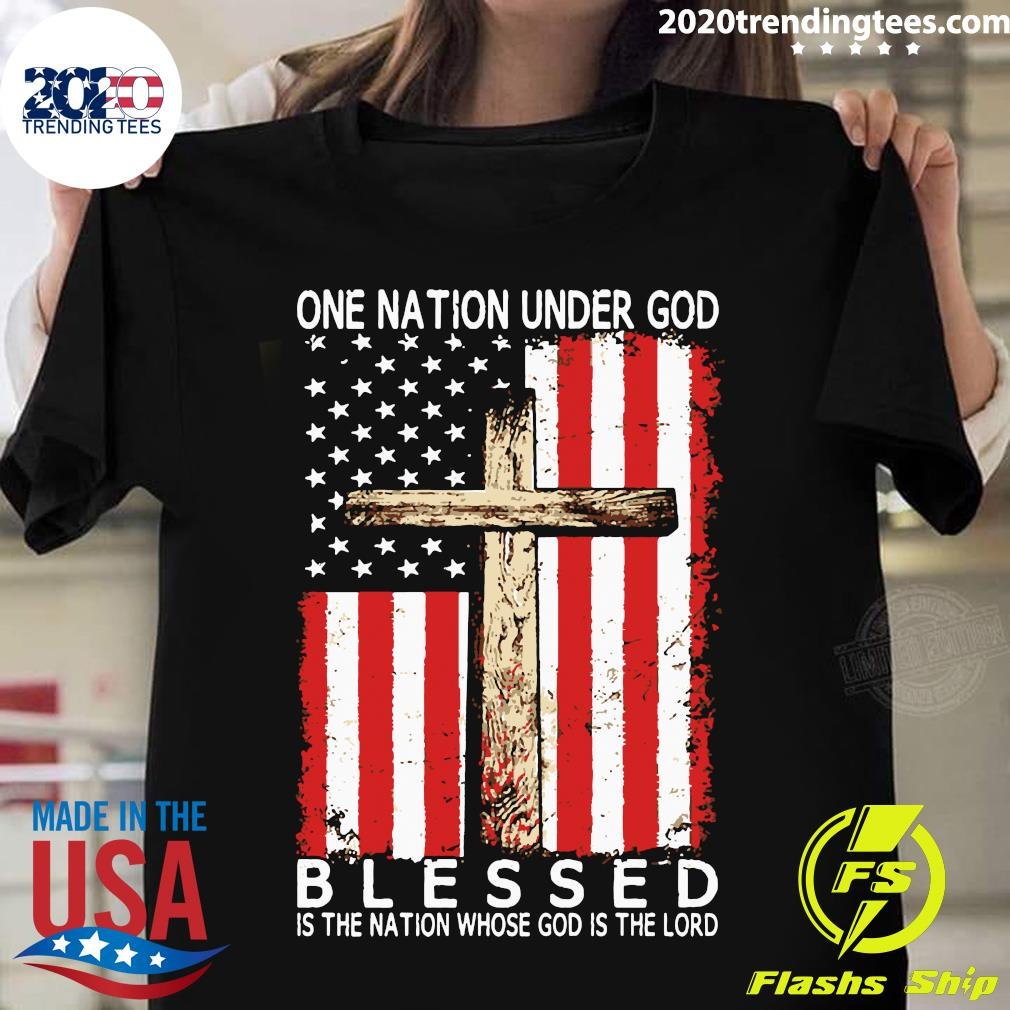 American Flag One Nation Under God Blessed Is The Nation Whose God Is The Lord Shirt