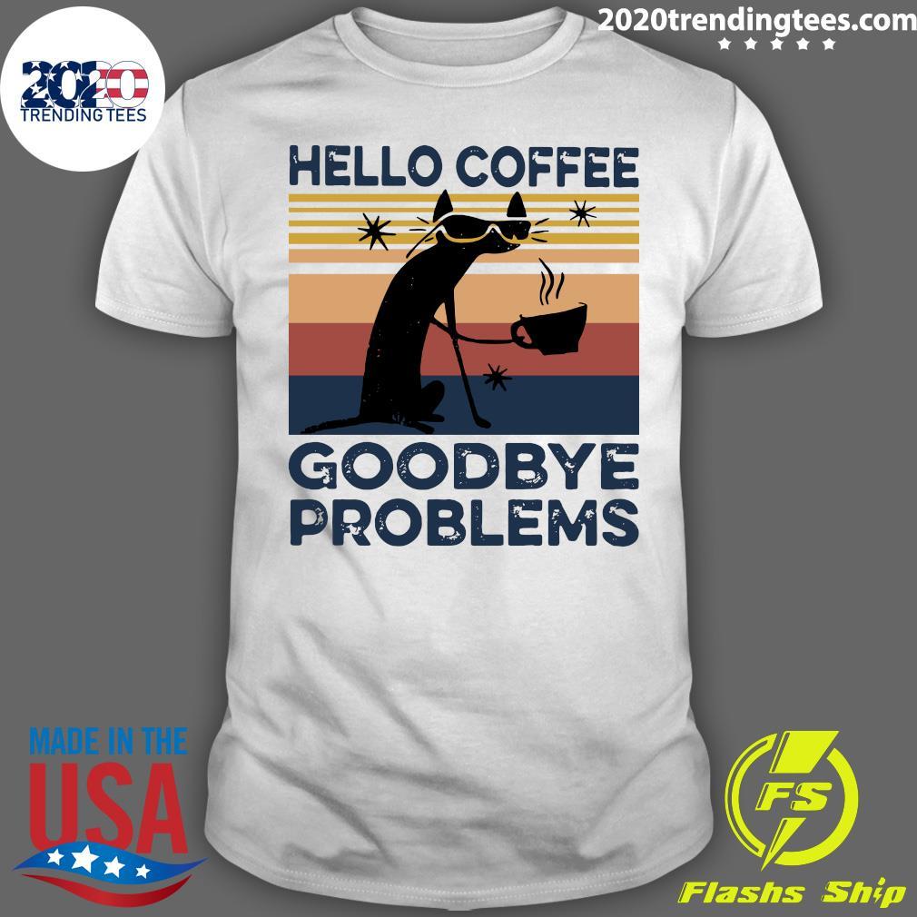 Cat Hello Coffee Goodbye Problems Vintage Retro Shirt