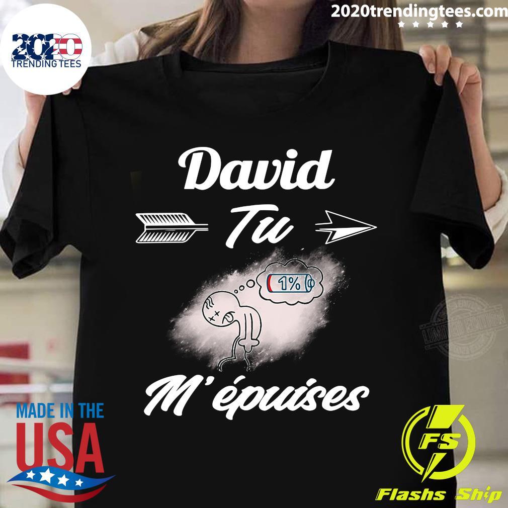David Tu M'epuises Shirt