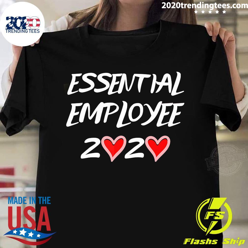Essential Af Employee Worker Front Line Shirt