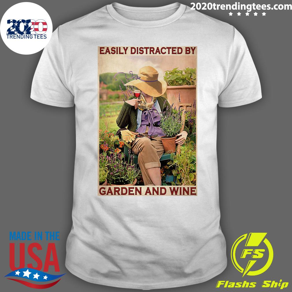 Garden Girl Easily Distracted By Garden And Wine Shirt