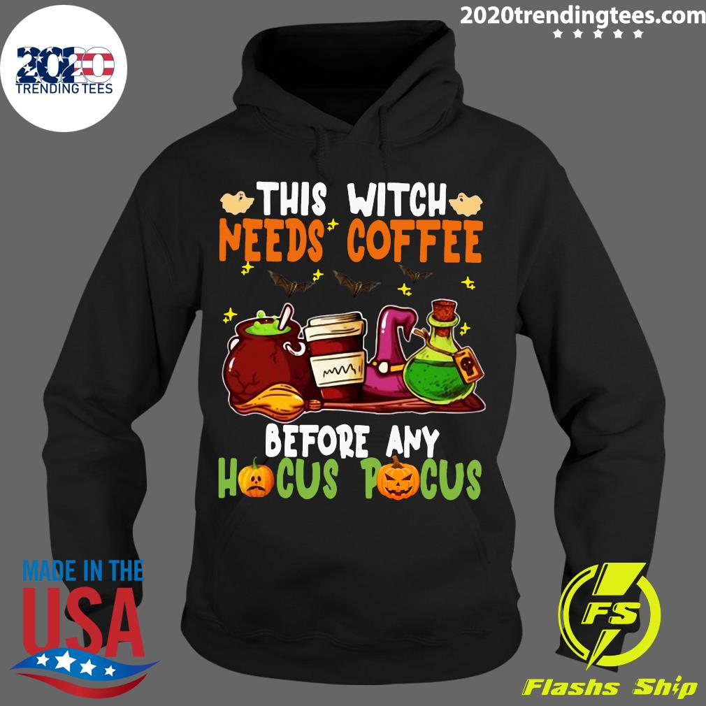 Halloween This Witch Needs Coffee Before Any Hocus Pocus Ghost And Pumpkin Shirt Hoodie