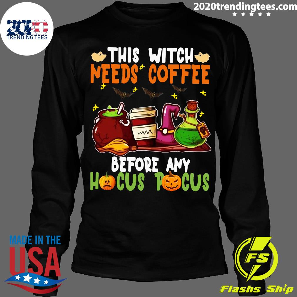 Halloween This Witch Needs Coffee Before Any Hocus Pocus Ghost And Pumpkin Shirt Longsleeve