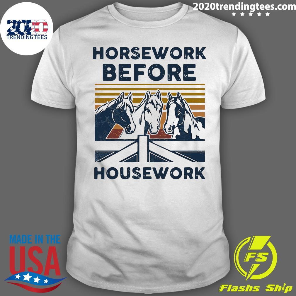 Horsework Before Housework Vintage Retro Shirt