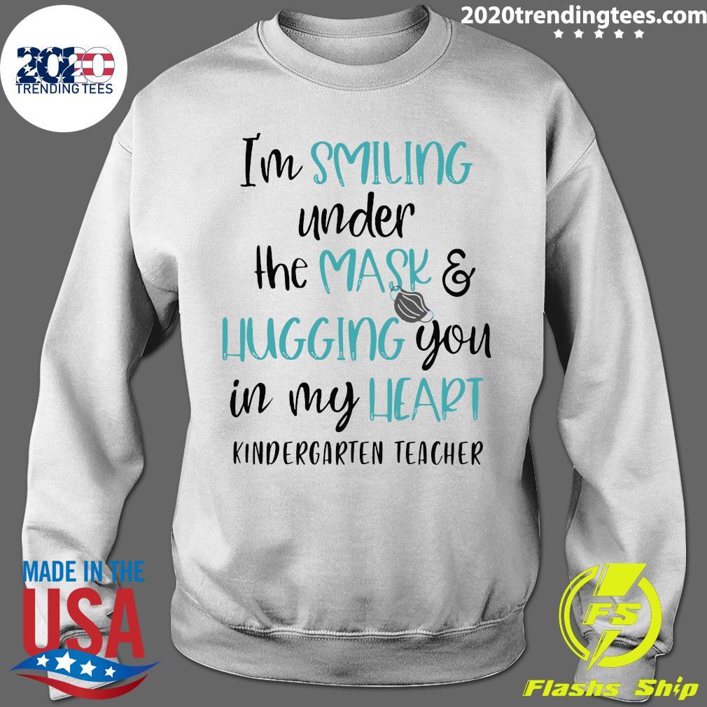 i m smiling under the mask and hugging you in my heart kindergarten teacher shirt Sweater - Kindergarten Teacher Websites