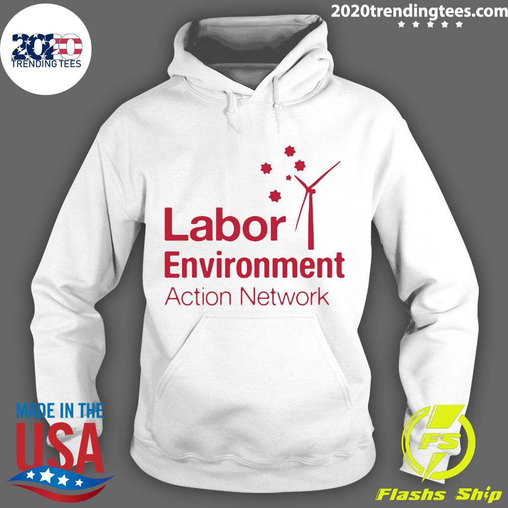 Labor Environment Action Network Shirt Hoodie